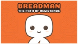 BreadMan: The Path of Resistance